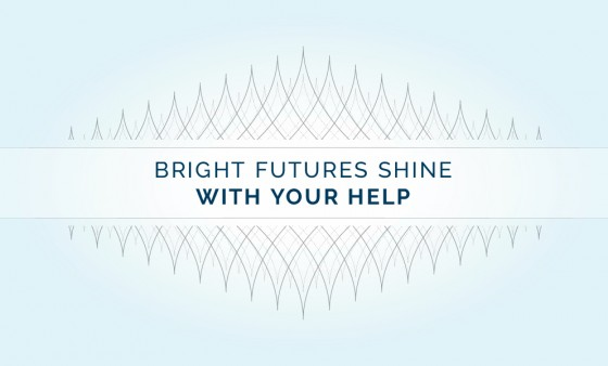 Bright Futures Shine With Your Help